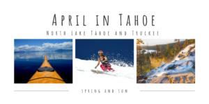April North lake tahoe truckee activities